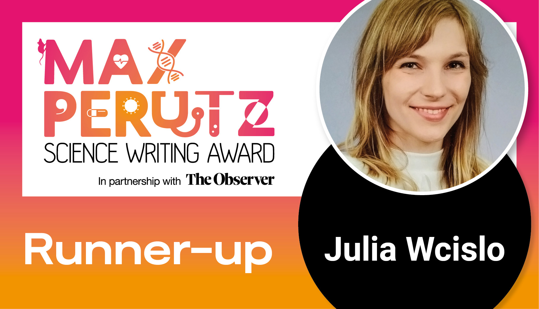 Julia Wcislo Runner-up in Max Perutz Science Writing Award 2020