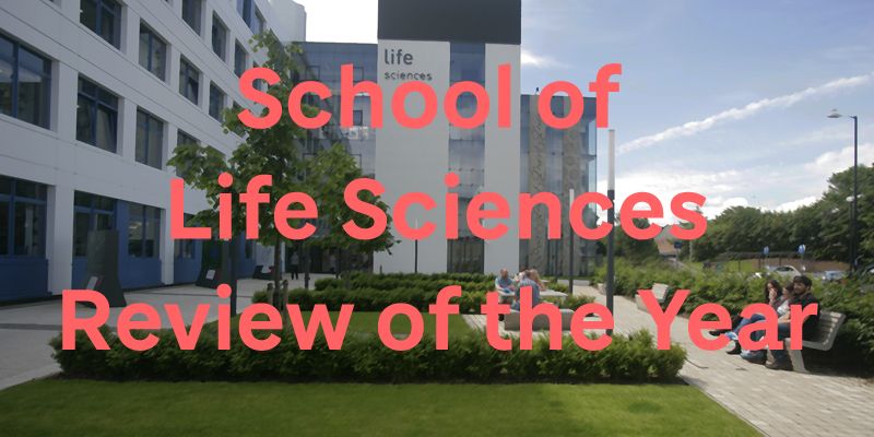 School of Life Sciences Review of the Year text superimposed over a photo of the School